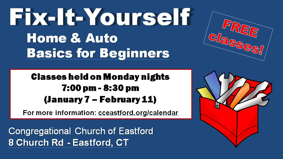 Fix-It-Yourself Classes Monday nights Jan 7 - Feb 11 from 7 - 8:30 pm